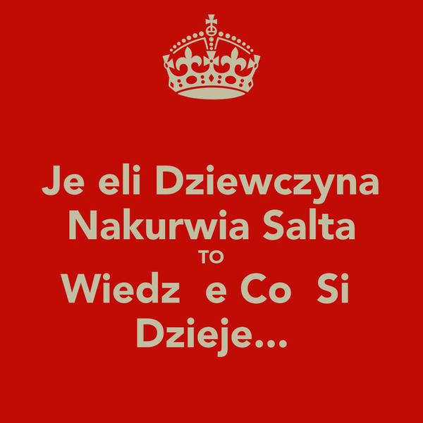 Jeżeli Dziewczyna Nakurwia Salta TO Wiedz Że Coś Się Dzieje...