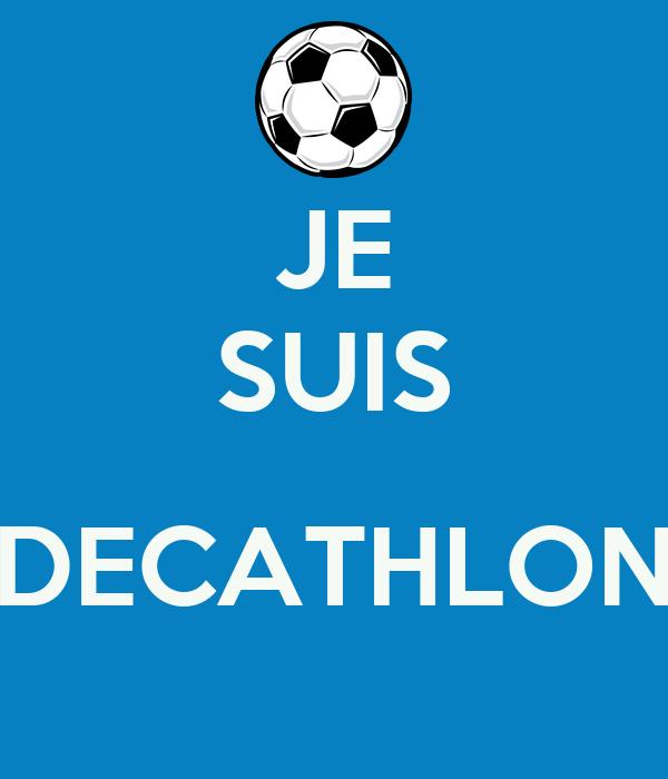 JE SUIS  DECATHLON