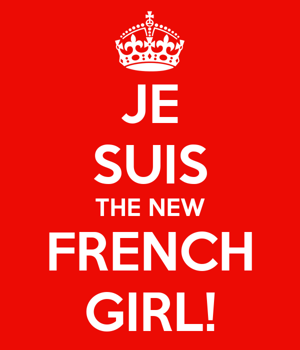 JE SUIS THE NEW FRENCH GIRL!