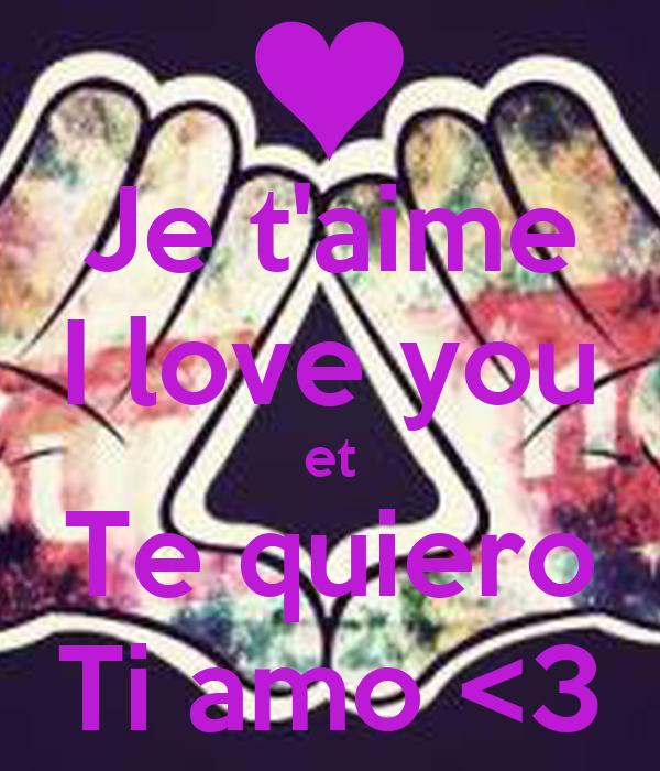 Je t'aime I love you et Te quiero Ti amo <3