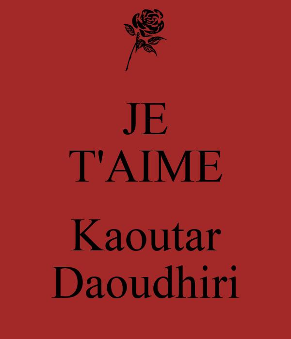 JE T'AIME  Kaoutar Daoudhiri