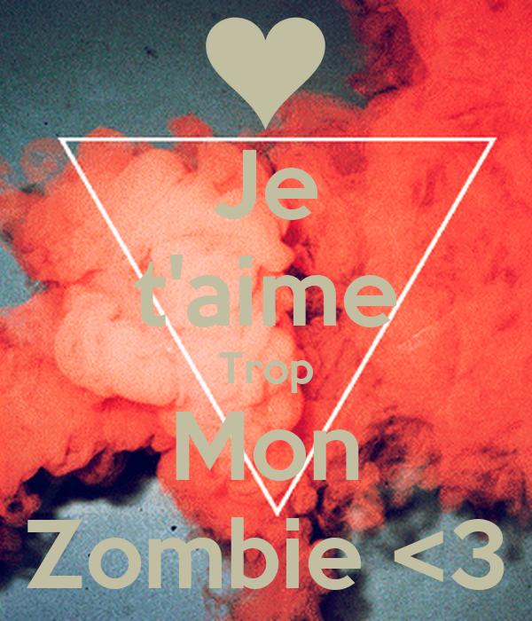 Je t'aime Trop Mon Zombie <3