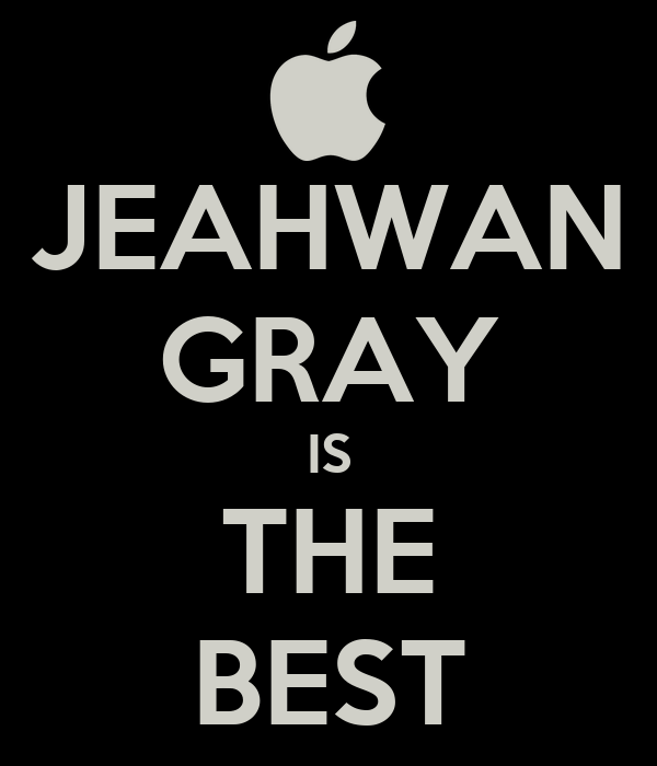 JEAHWAN GRAY IS THE BEST