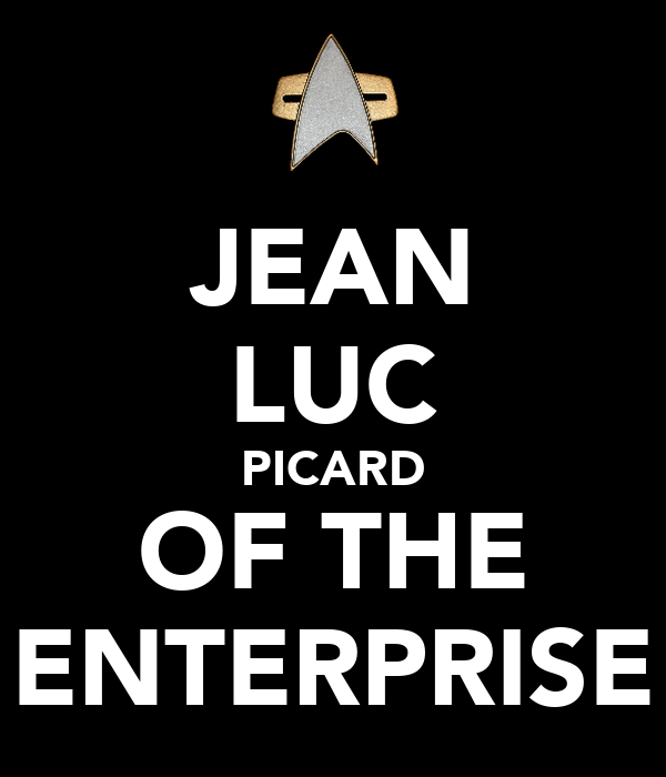 JEAN LUC PICARD OF THE ENTERPRISE