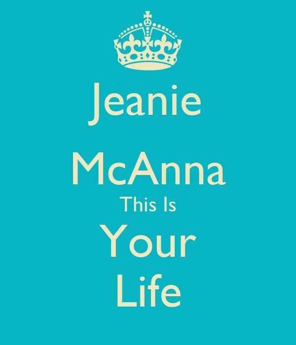 Jeanie McAnna This Is Your Life