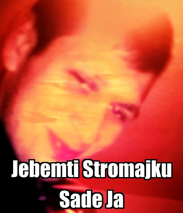 Jebemti Stromajku Sade Ja