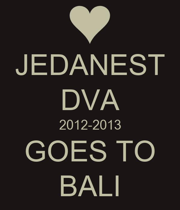 JEDANEST DVA 2012-2013 GOES TO BALI