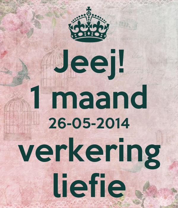 Jeej! 1 maand 26-05-2014 verkering liefie