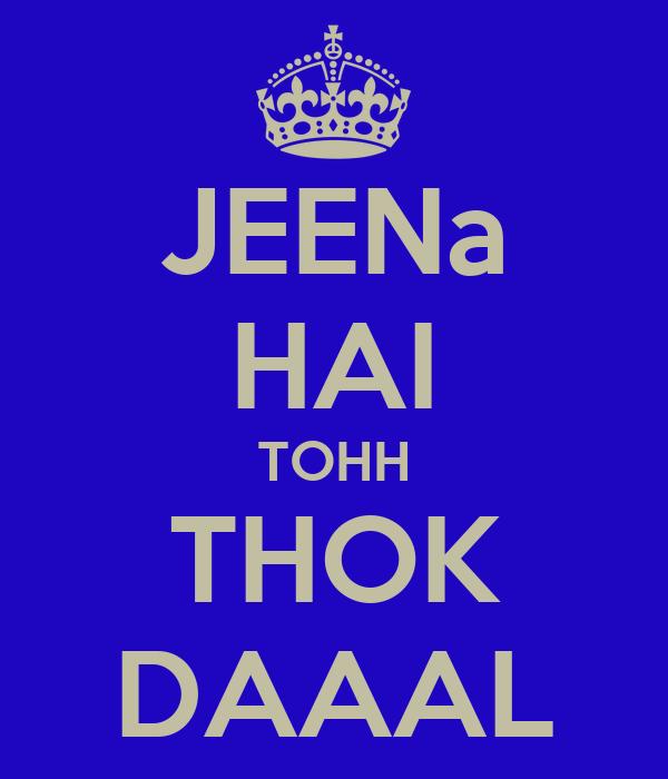JEENa HAI TOHH THOK DAAAL