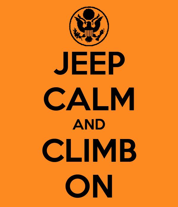 JEEP CALM AND CLIMB ON