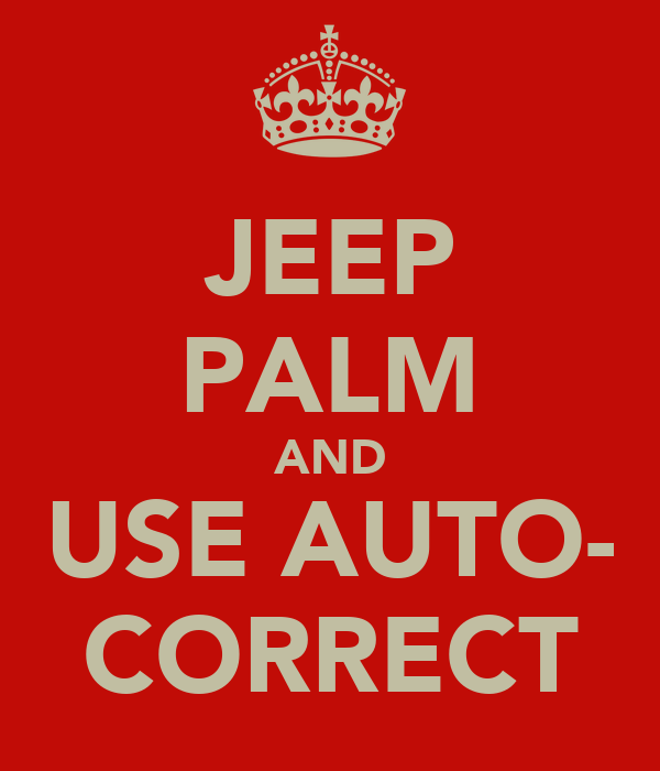 JEEP PALM AND USE AUTO- CORRECT