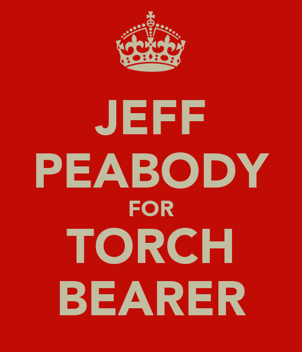 JEFF PEABODY FOR TORCH BEARER