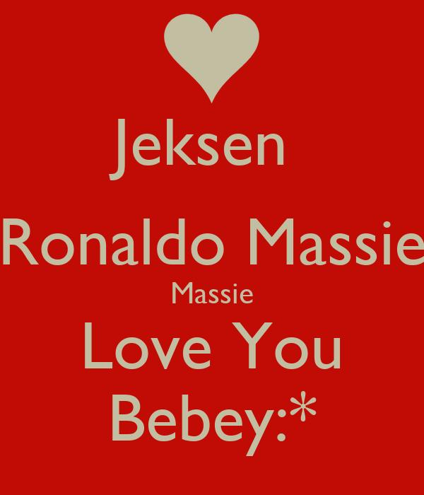 Jeksen  Ronaldo Massie Massie Love You Bebey:*