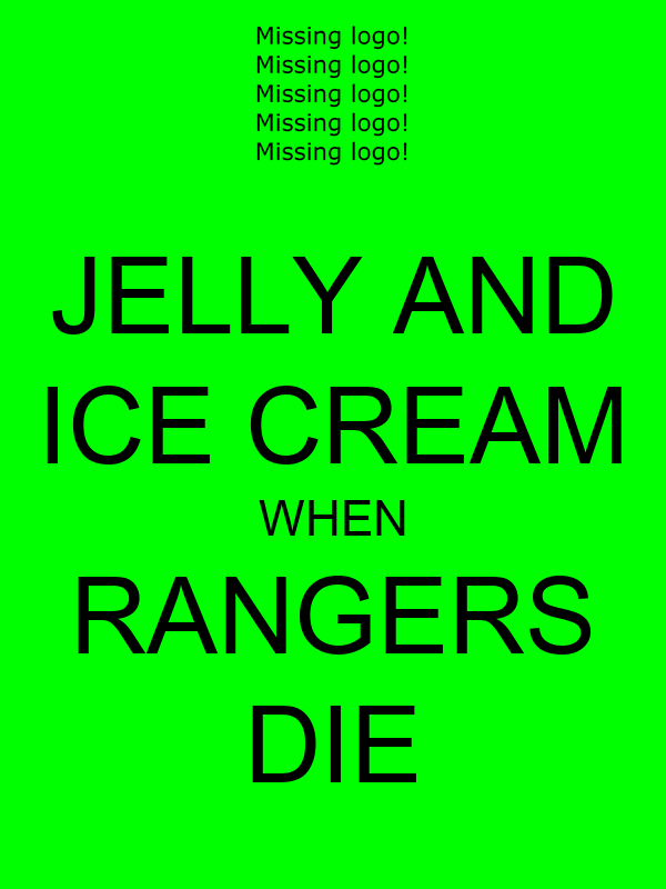 JELLY AND ICE CREAM WHEN RANGERS DIE