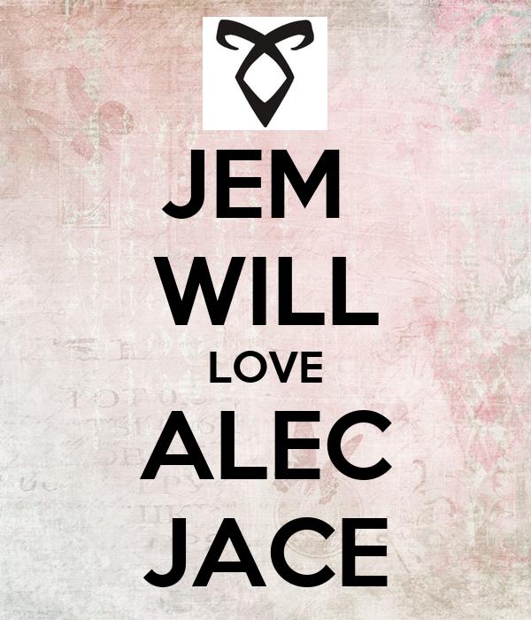 JEM  WILL LOVE ALEC JACE