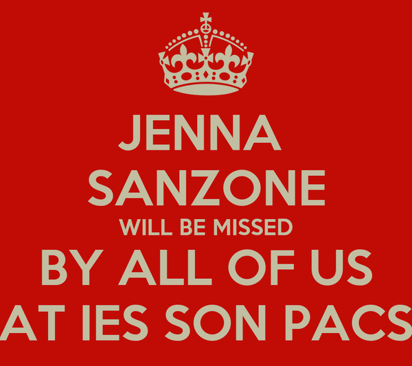 JENNA  SANZONE WILL BE MISSED BY ALL OF US AT IES SON PACS