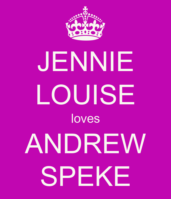 JENNIE LOUISE loves ANDREW SPEKE