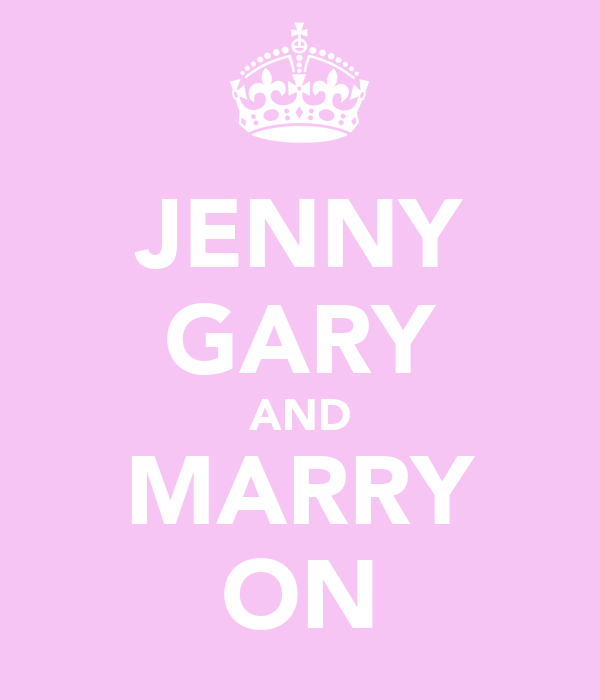 JENNY GARY AND MARRY ON