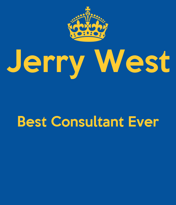 Jerry West  Best Consultant Ever