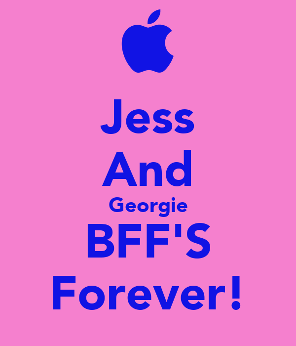 Jess And Georgie BFF'S Forever!
