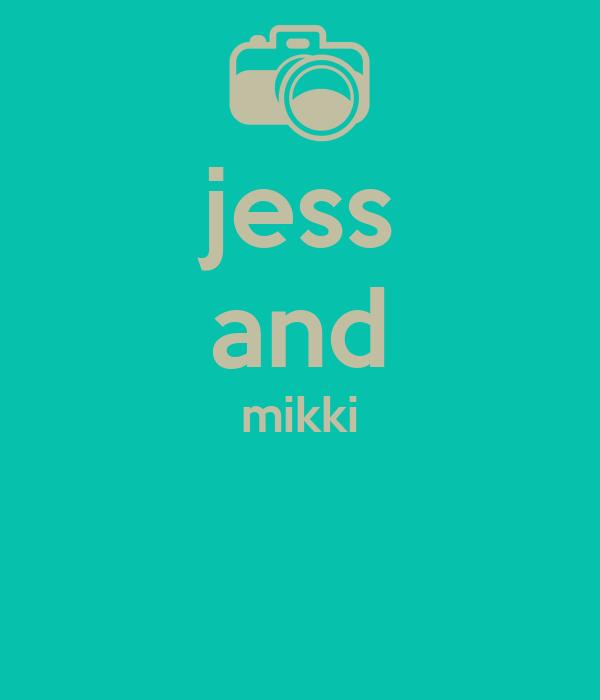 jess and mikki