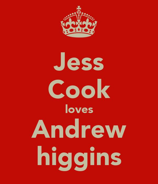 Jess Cook loves Andrew higgins