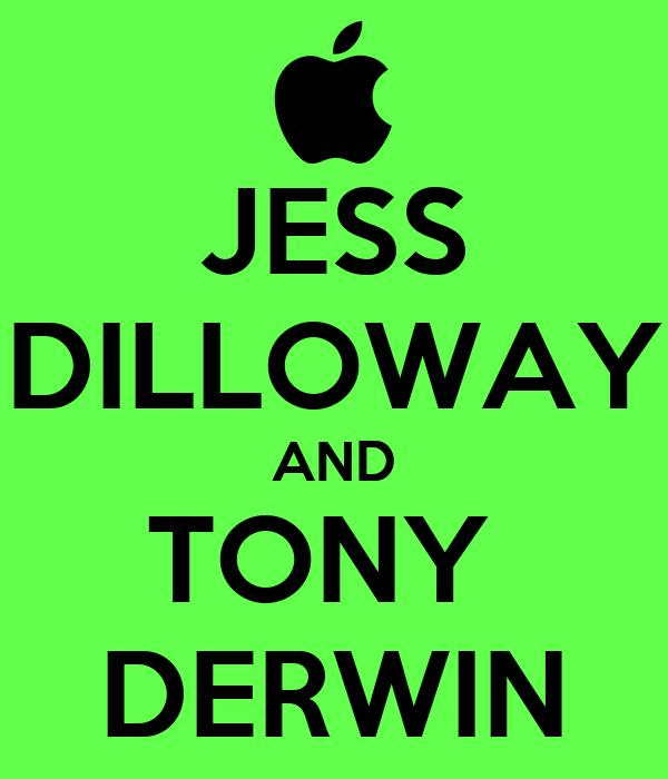 JESS DILLOWAY AND TONY  DERWIN