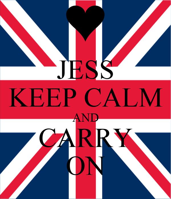 JESS KEEP CALM AND CARRY ON