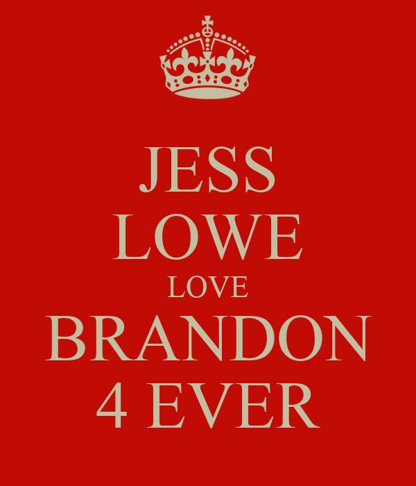 JESS LOWE LOVE BRANDON 4 EVER