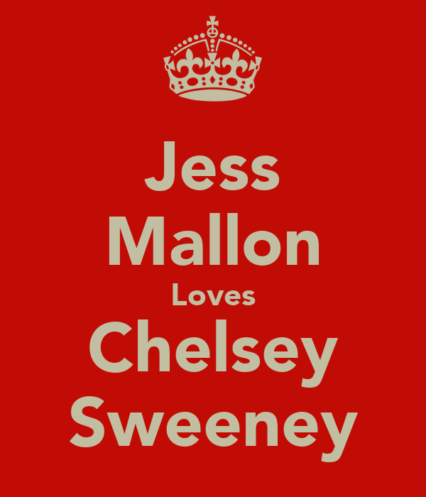 Jess Mallon Loves Chelsey Sweeney
