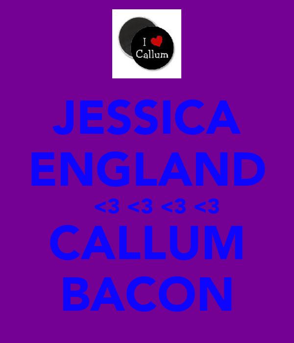 JESSICA ENGLAND    <3 <3 <3 <3 CALLUM BACON