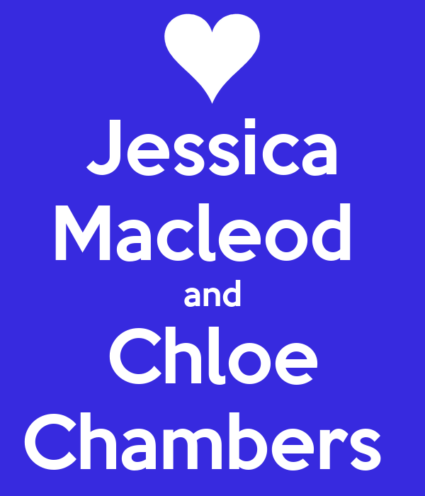 Jessica Macleod  and Chloe Chambers