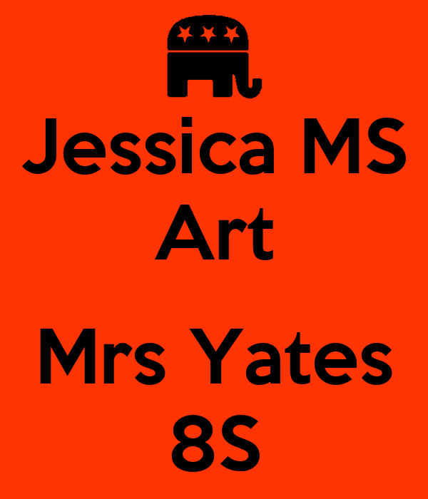 Jessica MS Art  Mrs Yates 8S
