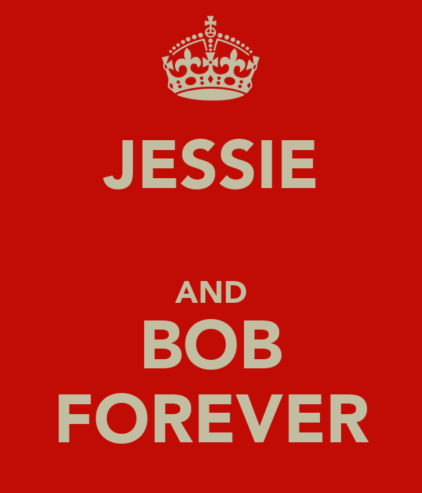 JESSIE  AND BOB FOREVER