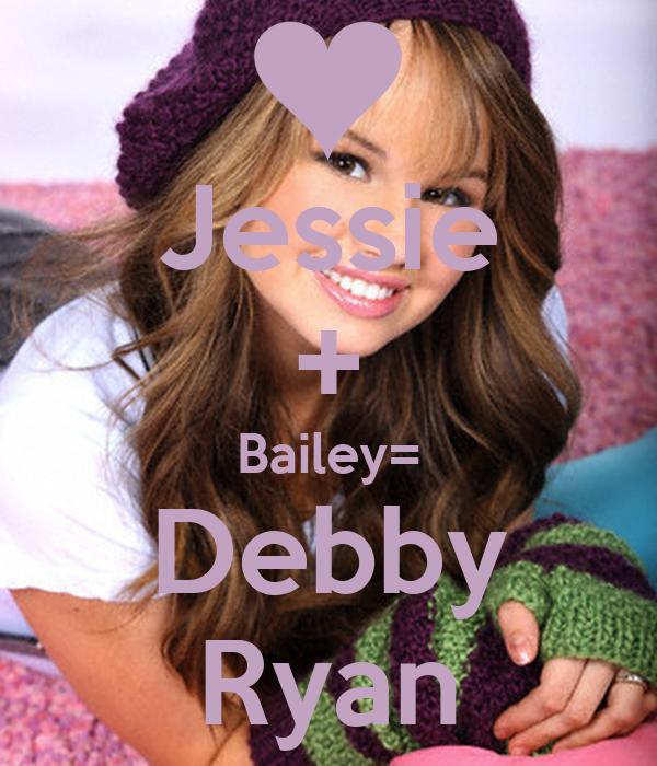 Jessie + Bailey= Debby Ryan