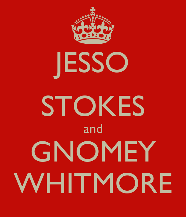 JESSO STOKES and GNOMEY WHITMORE