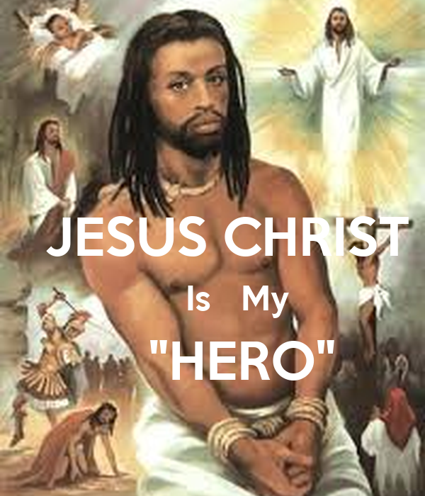 my hero jesus christ essay My hero is jesus christ because of what he has done for me i am intrigued by your essay,what is a hero, because i believe in god and jesus to.