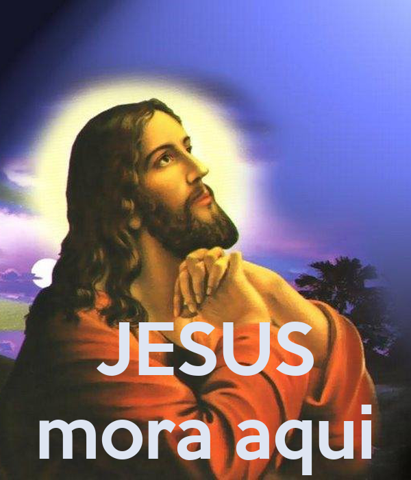 JESUS mora aqui
