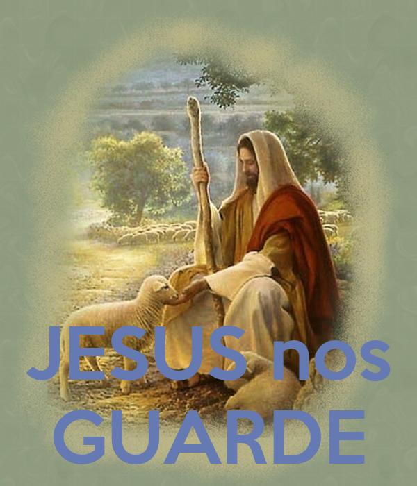 JESUS nos GUARDE