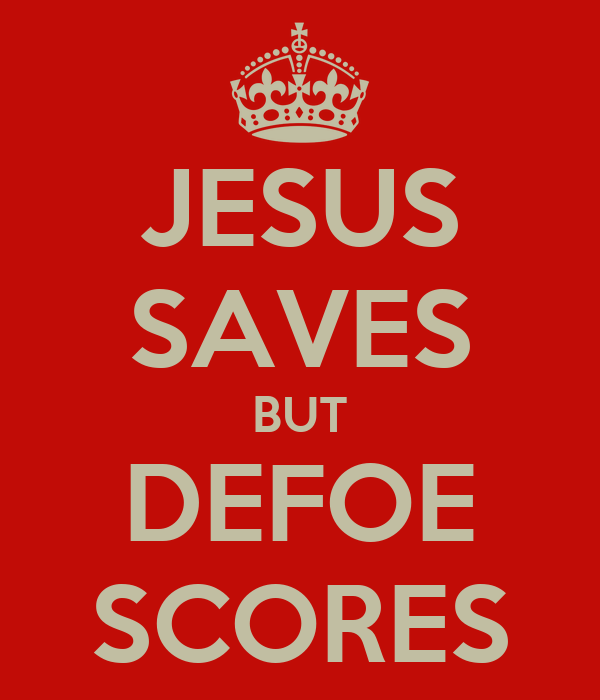 JESUS SAVES BUT DEFOE SCORES