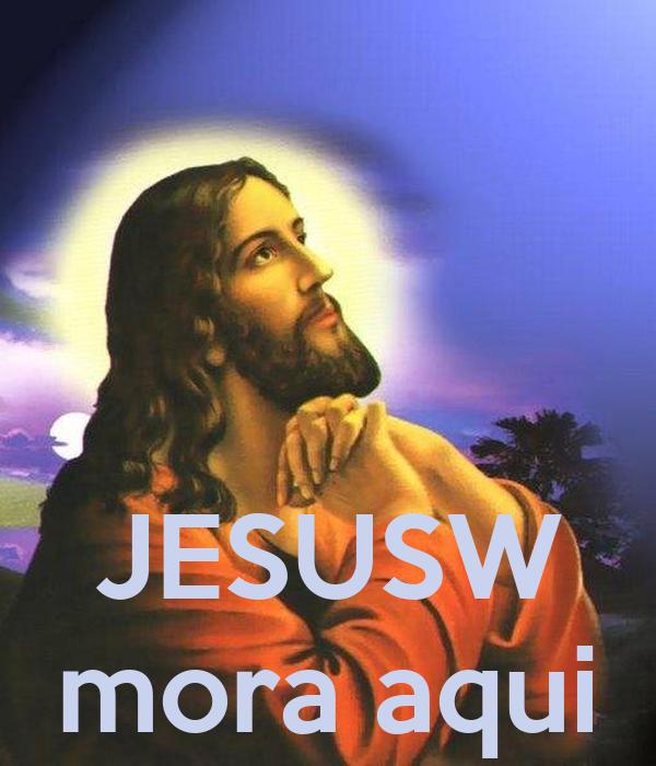 JESUSW mora aqui