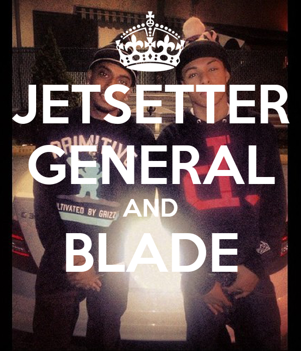 JETSETTER GENERAL AND BLADE
