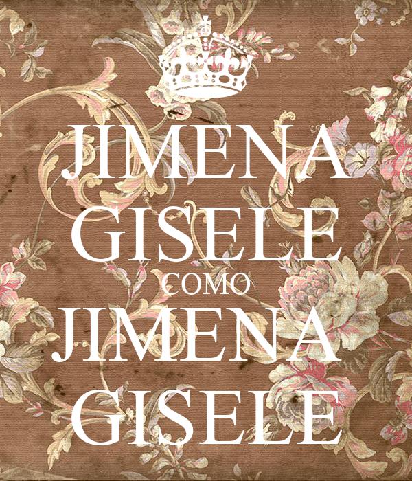 JIMENA GISELE COMO JIMENA  GISELE