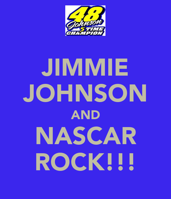 JIMMIE JOHNSON AND NASCAR ROCK!!!