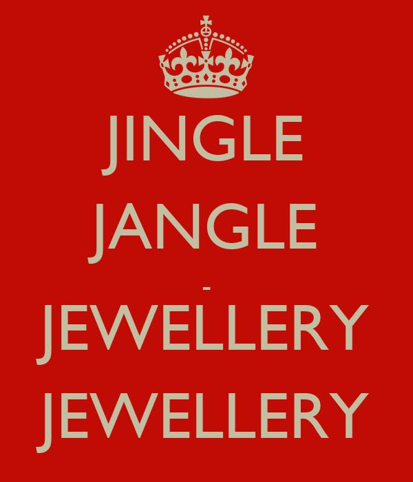 JINGLE JANGLE - JEWELLERY JEWELLERY