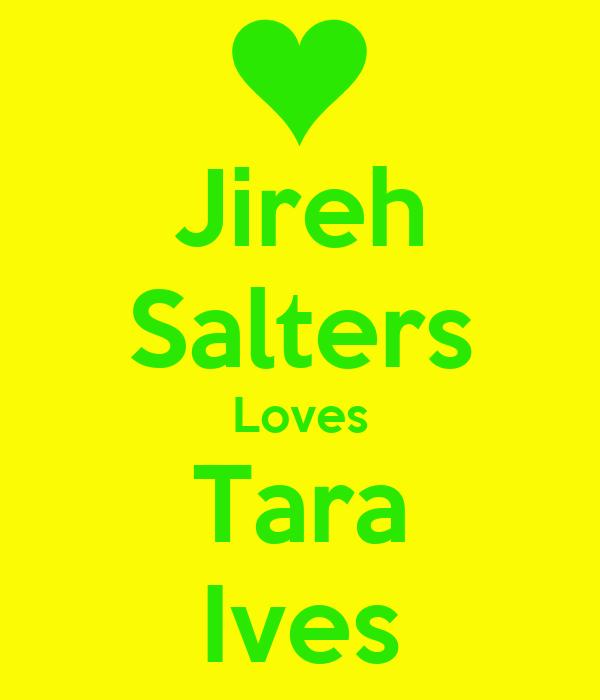 Jireh Salters Loves Tara Ives