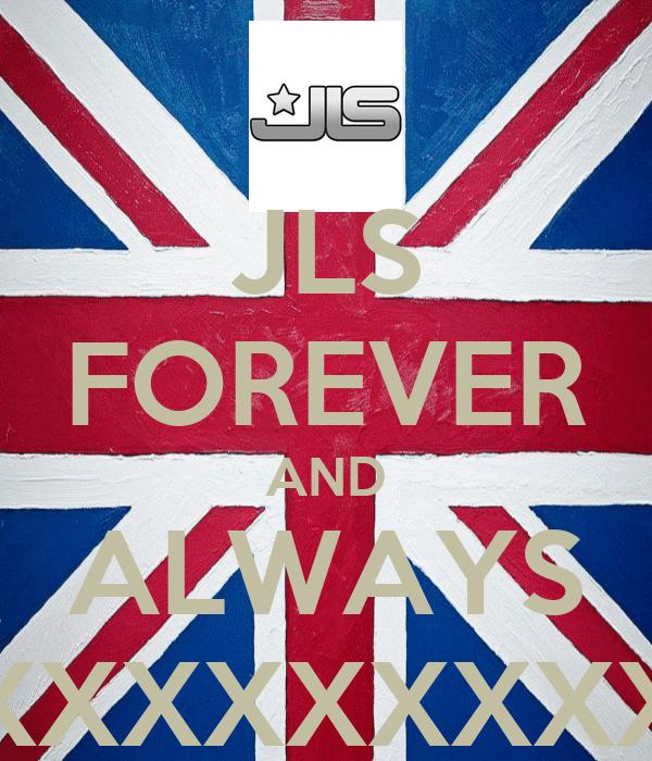 JLS FOREVER AND ALWAYS XXXXXXXXXXXXXXXXXXXXXXXXXXXXXXXXXXXXXXXXXXXXXXX