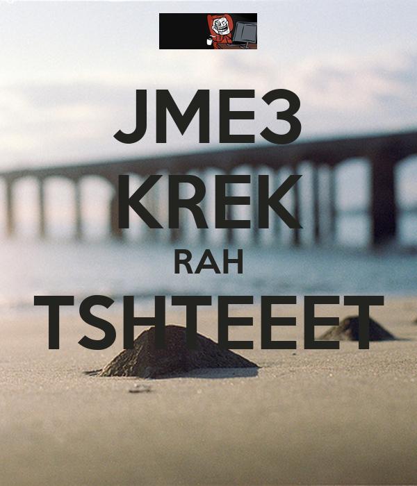 JME3 KREK RAH TSHTEEET