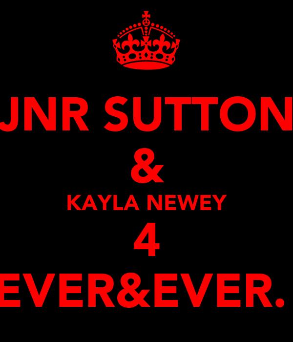 JNR SUTTON & KAYLA NEWEY 4 EVER&EVER.