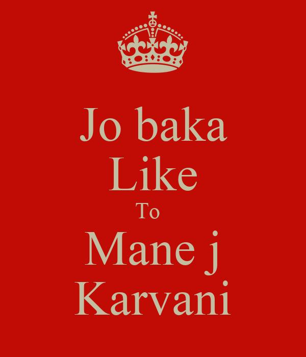Jo baka Like To   Mane j Karvani